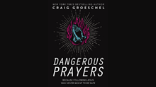 One-on-One with Craig Groeschel on 'Dangerous Prayers'