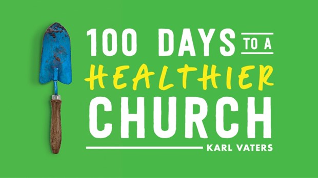 Karl Vaters on His New Book '100 Days to a Healthier Church'