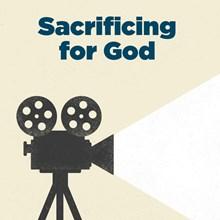 Sacrificing for God
