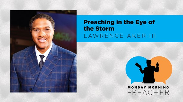 Preaching in the Eye of the Storm