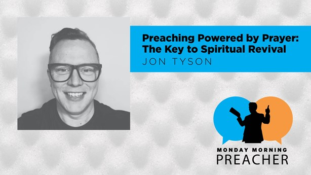 Preaching Powered by Prayer: The Key to Spiritual Revival