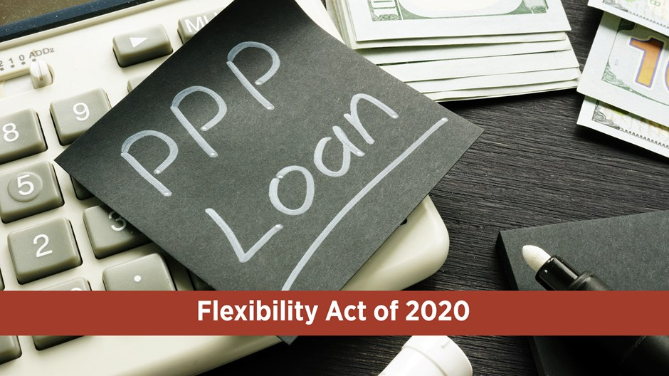 New PPP Flexibility Act Further Modifies Key Program Features