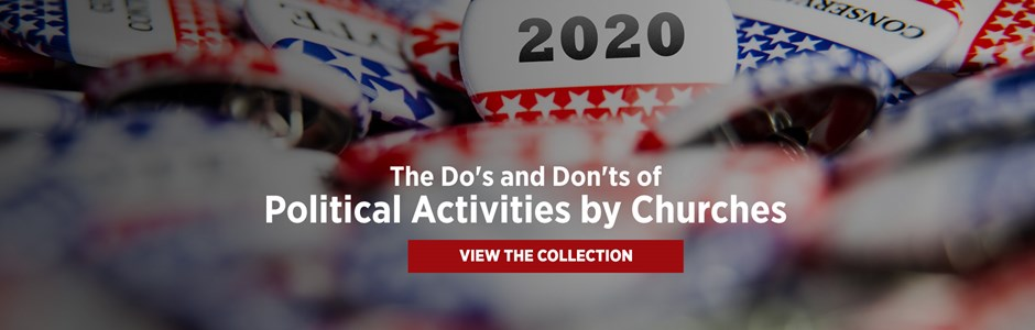 The Do's and Don'ts of Political Activities by Churches
