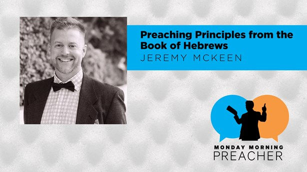 Preaching Principles from the Book of Hebrews