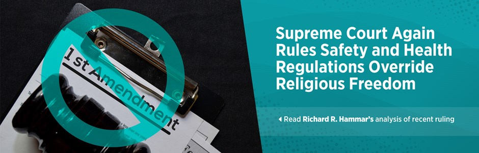 Supreme Court Again Rules that Safety and Health Regulations Override Religious Freedom