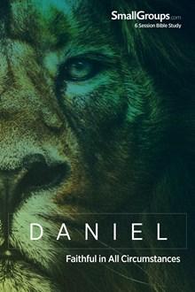 Daniel: Faithful in All Circumstances