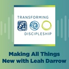 Making All Things New with Leah Darrow