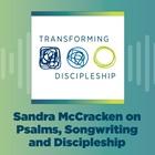 Sandra McCracken on Psalms, Songwriting and Discipleship