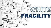 White Fragility: What Next?