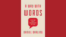 One-on-One with Daniel Darling on 'A Way With Words'