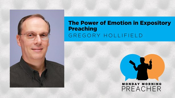 The Power of Emotion in Expository Preaching