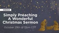 Webinar: Simply Preaching A Wonderful Christmas Sermon