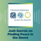 Josh Garrels on Finding Peace in the Storm