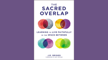 20 Truths from 'The Sacred Overlap' by J.R. Briggs