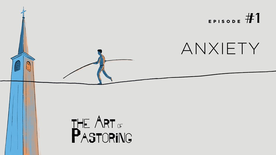 The Art of Pastoring with Anxiety