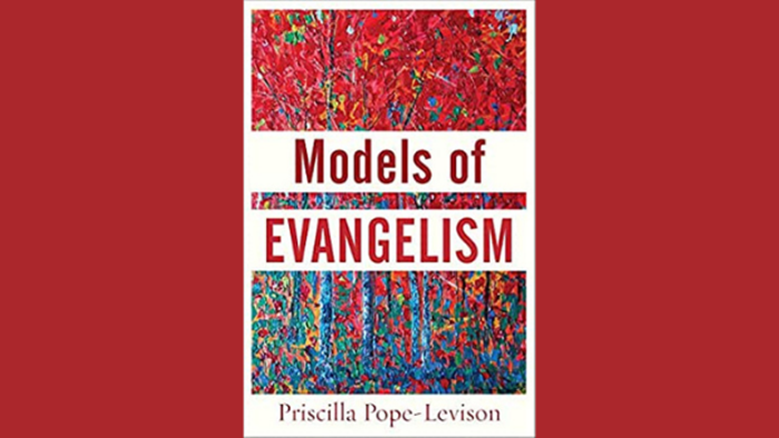 20 Truths from 'Models of Evangelism' by Priscilla Pope-Levison