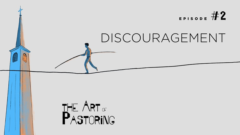 The Art of Pastoring While Discouraged