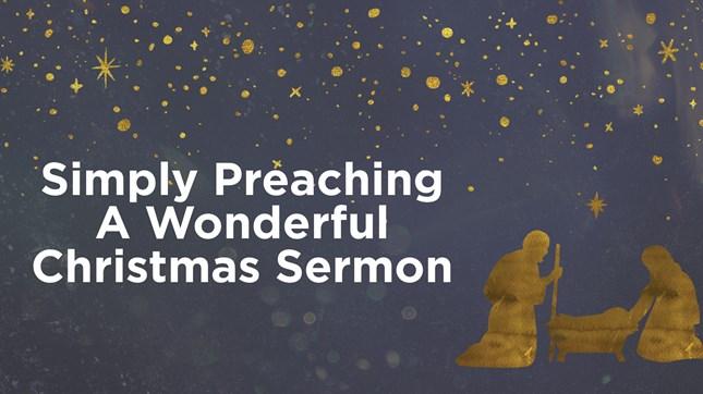 Simply Preaching a Wonderful Christmas Sermon