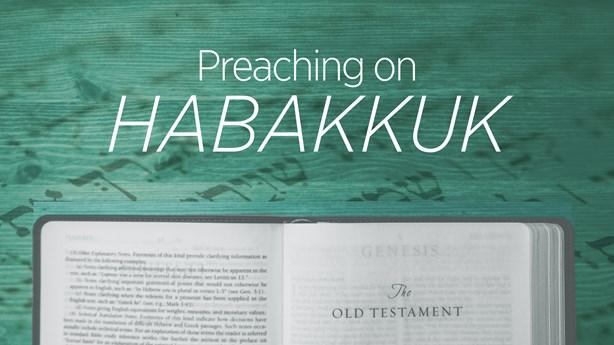 Preaching on Habakkuk
