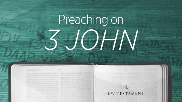 Preaching on 3 John