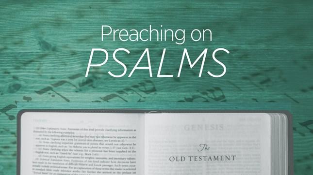 Preaching on Psalms