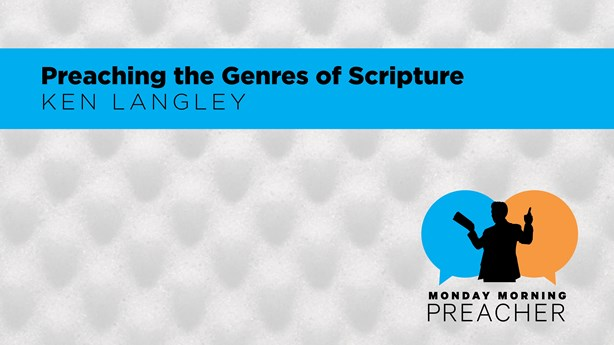 Preaching the Genres of Scripture