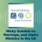 Nicky Gumbel on Marriage, and Alpha Ministry in the UK