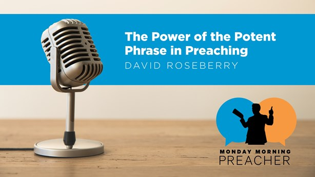 The Power of the Potent Phrase in Preaching
