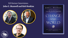 Change Your World with John C. Maxwell and Rob Hoskins