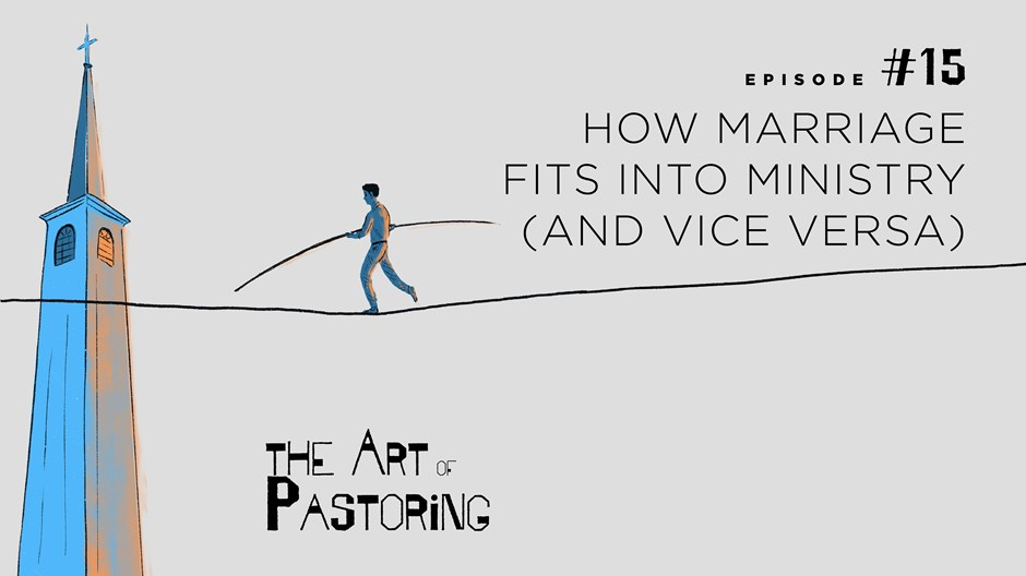 How Marriage Fits into Ministry (and Vice Versa)