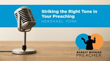 Striking the Right Tone in Your Preaching