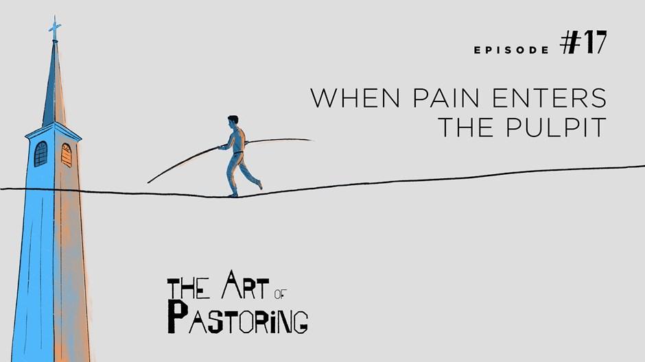 When Pain Enters the Pulpit