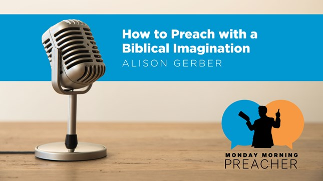 How to Preach with a Biblical Imagination
