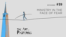 Ministry in the Face of Fear