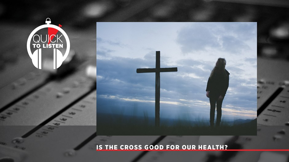 What the Crucifixion and Resurrection Mean for Our Physical Healing