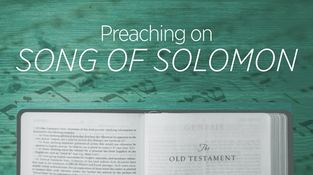 Preaching on the Song of Solomon