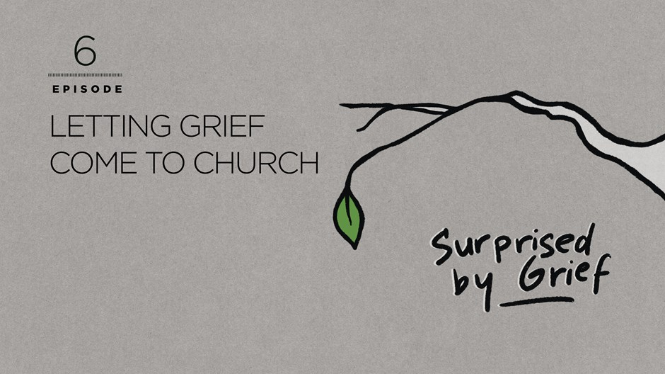 Letting Grief Come to Church
