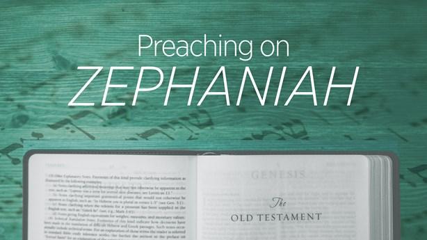 Preaching on Zephaniah