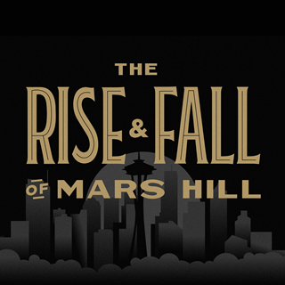 The Rise and Fall of Mars Hill Podcasts | Christianity Today