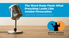 The Word Made Flesh: What Preaching Looks Like Amidst Persecution