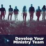 Develop Your Ministry Team
