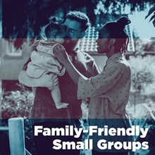 Family-Friendly Small Groups