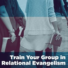 Train Your Group in Relational Evangelism