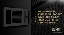 Boomers, The Big Sort, and Really, Really Big Churches