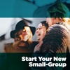 Start Your New Small-Group