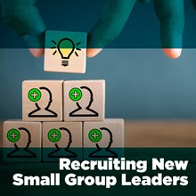 Recruiting New Small-Group Leaders