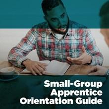 Small-Group Apprentice Orientation Guide