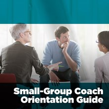 Small-Group Coach Orientation Guide