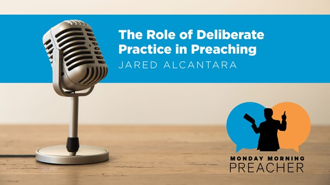The Role of Deliberate Practice in Preaching