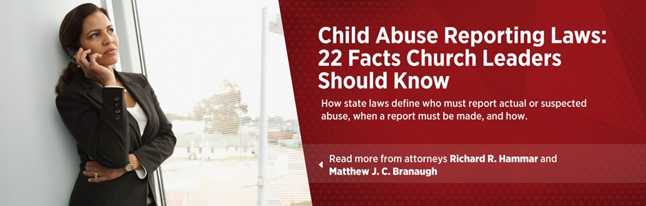 Child Abuse Reporting Laws: 22 Facts Church Leaders Should Know